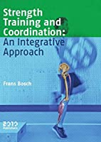 Strength Training and Coordination: An Integrative Approach 9490951277 Book Cover