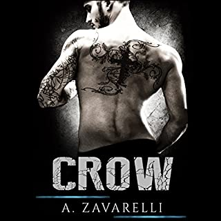 Crow     Boston Underworld, Book 1              By:                                                                                                                                 A. Zavarelli                               Narrated by:                                                                                                                                 Tracy Marks                      Length: 9 hrs and 27 mins     46 ratings     Overall 4.6