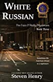 White Russian (Erin O'Reilly Mysteries, Band 3) - Steven Henry