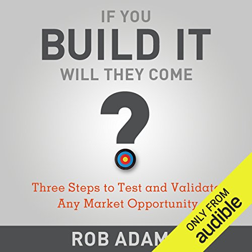 Three Steps to Test and Validate Any Market Opportunity audiobook cover art