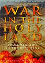 War in the Holy Land: From Meggido to the West Bank