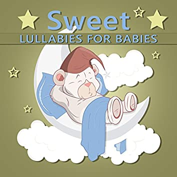 Sweet Lullabies for Babies: Gentle New Age Music for Calm Down, Sleep Therapy and Nice Dreams