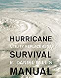 Hurricane Survival Manual: Utility Replacement