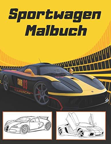 Sportwagen Malbuch: Super Geschenk für Autofans   Supercar Malbuch für Kinder und Erwachsene