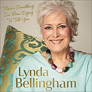 There's Something I've Been Dying to Tell You                   By:                                                                                                                                 Lynda Bellingham                               Narrated by:                                                                                                                                 Sue Holderness                      Length: 7 hrs and 59 mins     186 ratings     Overall 4.4