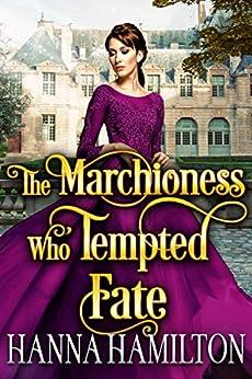 The Marchioness Who Tempted Fate: A Historical Regency Romance Novel by [Hanna Hamilton, Cobalt Fairy]