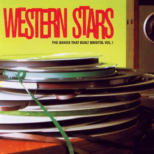 Various - Western Stars; The Bands That Built Bristol Vol.1