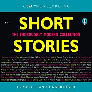 Short Stories     The Thoroughly Modern Collection              By:                                                                                                                                 Doris Lessing,                                                                                        Haruki Murakami,                                                                                        A. S. Byatt                               Narrated by:                                                                                                                                 Harriet Walter,                                                                                        Walter Lewis,                                                                                        Roslaind Eyres                      Length: 5 hrs and 7 mins     41 ratings     Overall 3.4