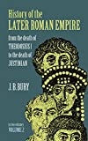 History of the Later Roman Empire: From the Death of Theodosius I to the Death of Justinian (Volume 2)