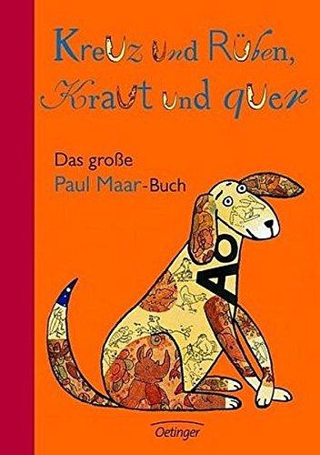 Kreuz und Rüben, Kraut und quer: Das große Paul-Maar-Buch