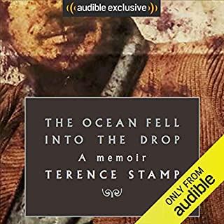 The Ocean Fell into the Drop                   By:                                                                                                                                 Terence Stamp                               Narrated by:                                                                                                                                 Terence Stamp                      Length: 6 hrs and 56 mins     11 ratings     Overall 4.3