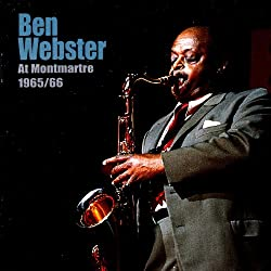 Ben Webster: At Montmartre 1965-66