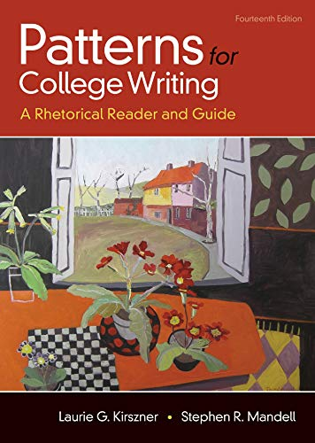 Compare Textbook Prices for Patterns for College Writing: A Rhetorical Reader and Guide Fourteenth Edition ISBN 9781319056643 by Kirszner, Laurie G.,Mandell, Stephen R.