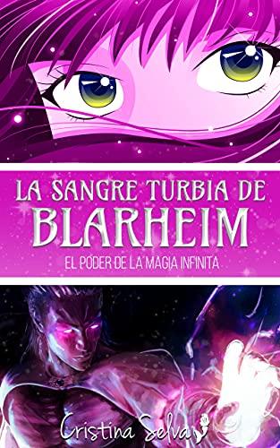 La sangre turbia de Blarheim: El poder de la magia infinita.