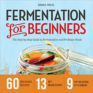 Fermentation for Beginners     The Step-by-Step Guide to Fermentation and Probiotic Foods              By:                                                                                                                                 Drakes Press                               Narrated by:                                                                                                                                 Kevin Pierce                      Length: 3 hrs and 34 mins     14 ratings     Overall 4.0