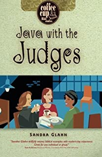 Java with the Judges (Coffee Cup Bible Studies) by Sandra Glahn (2006-03-24)