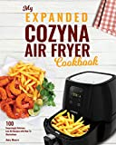 My Expanded Cozyna Air Fryer Cookbook: 100 Surprisingly Delicious Low-Oil Recipes with How-To Illustrations (Culinary Air Fryers Book 1) (English Edition)