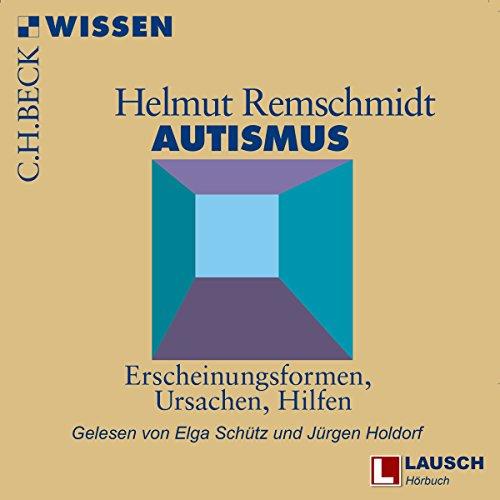 Autismus: Erscheinungsformen, Ursachen, Hilfen Titelbild