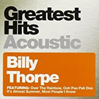 Greatest Hits Acoustic by Billy Thorpe (2013-05-03)
