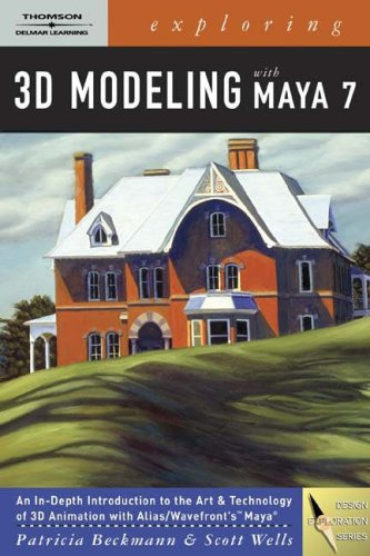 Exploring 3d Modeling With Maya 7 (Design Exploration Series)