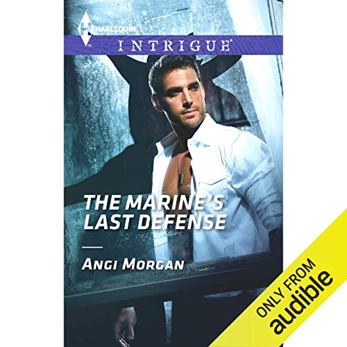 The Marine's Last Defense Audiobook By Angi Morgan cover art
