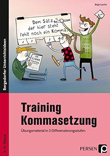 Training Kommasetzung: Übungsmaterial in 3 Differenzierungsstufen (5. und 6. Klasse)