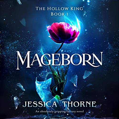 Mageborn: The Hollow King, Book 1
