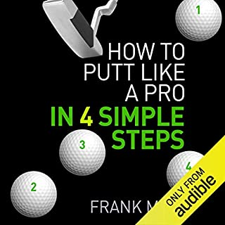 How to Putt Like a Pro in 4 Simple Steps cover art