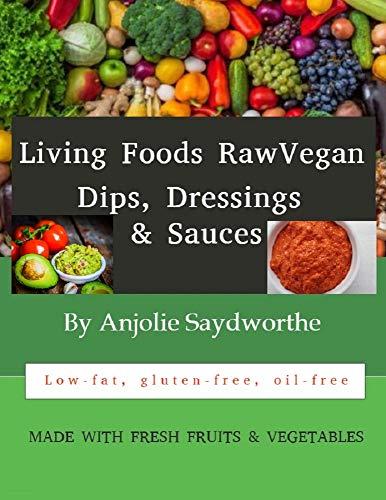 Living Foods Raw Vegan Dips, Dressings & Sauces (English Edition)