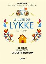 Le livre du Lykke. Le tour du monde des gens heureux de Meik WIKING