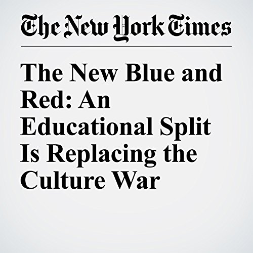 The New Blue and Red: An Educational Split Is Replacing the Culture War audiobook cover art