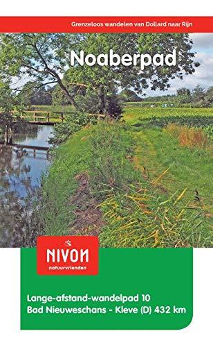 Noaberpad: grenzeloos wandelen van Dollard naar Rijn (Lange-afstand-wandelpaden, Band 10)