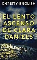 El Lento Ascenso De Clara Daniels