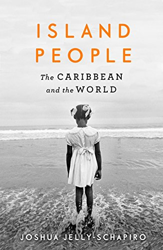Island People: The Caribbean and the World (English Edition)