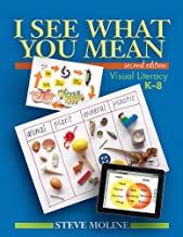 I See What You Mean (Second Edition): Visual Literacy K-8