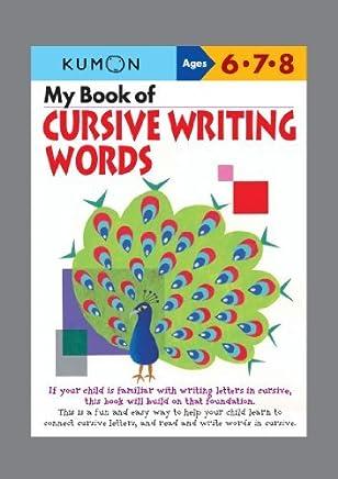 My Book of Cursive Writing: Words (Cursive Writing Workbooks) by Kumon Publishing(2011-08-01)