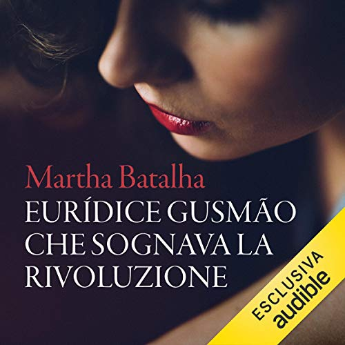 Euridice Gusmao che sognava la rivoluzione Titelbild