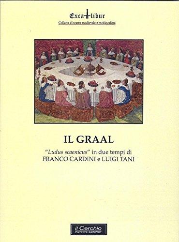 Il Graal. «Ludus scaenicus» in due atti