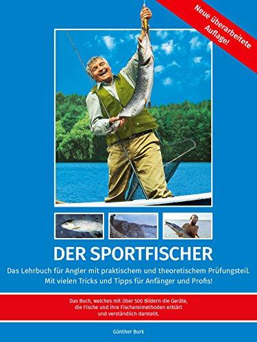 Der Sportfischer – Kapitel 16: Gewässerkunde, Fischhege, Natur- und Tierschutz; Gerätekunde