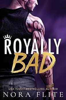 Royally Bad (Bad Boy Royals Book 1) by [Nora Flite]