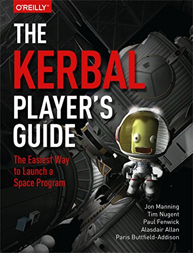 Manning, J: The Kerbal Player's Guide: The Easiest Way to Launch a Space Program