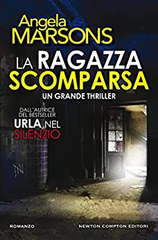 La ragazza scomparsa (Italian Edition) van [Angela Marsons]