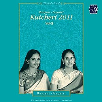 Ranjani,Gayathri Kutcheri - 2011 -  Vol.3.