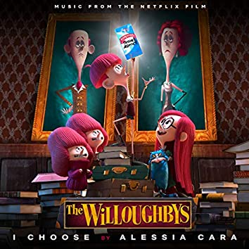 I Choose (From The Netflix Original Film The Willoughbys)