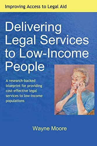 Compare Textbook Prices for Delivering Legal Services to Low-Income People  ISBN 9781453674055 by Moore, Wayne
