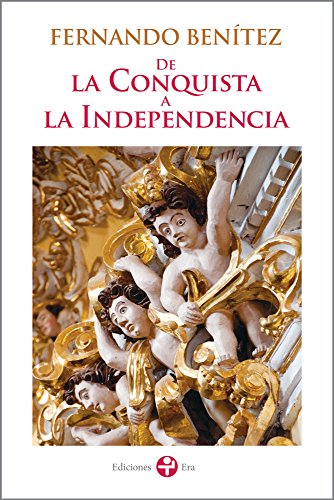 De la Conquista a la Independencia