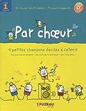 Par choeur Cycle 1 - 9 petites chansons faciles à retenir Volume 1 (1CD audio)