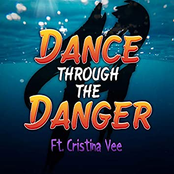 Dance Through the Danger