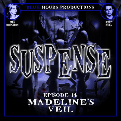 Madeline's Veil     Suspense, Episode 14              By:                                                                                                                                 John C. Alsedek,                                                                                        Dana Perry-Hayes                               Narrated by:                                                                                                                                 Dana Perry-Hayes,                                                                                        Rocky Cerda                      Length: 24 mins     6 ratings     Overall 4.2
