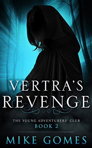 Vertra's Revenge: The Young Adventures' Club Book 2 (English Edition)